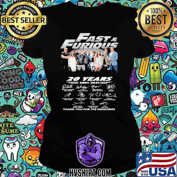 Fast And Furious 20 Years 2001 2021 Thank You For The Memories Signatures Shirt Ladiestee