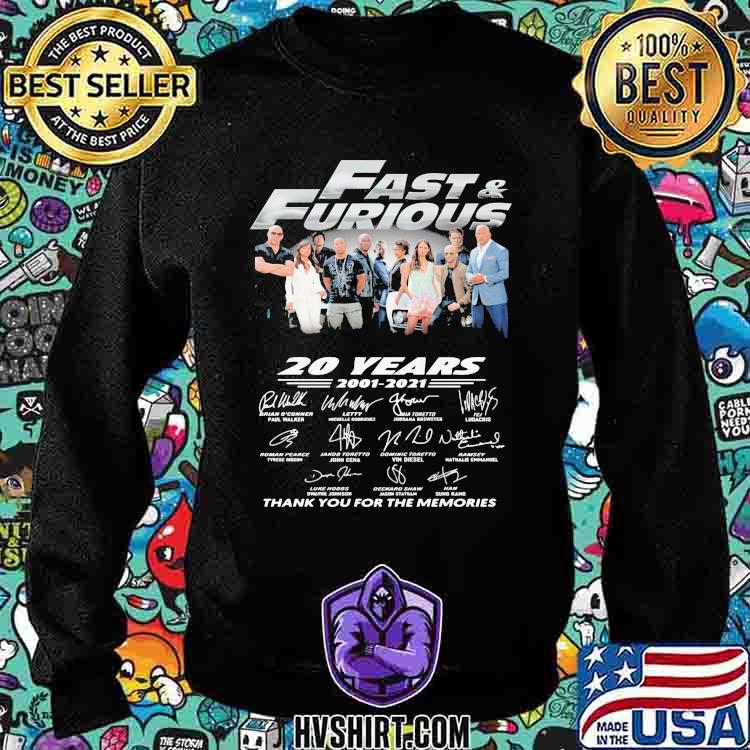 Fast And Furious 20 Years 2001 2021 Thank You For The Memories Signatures Shirt Sweatshirt