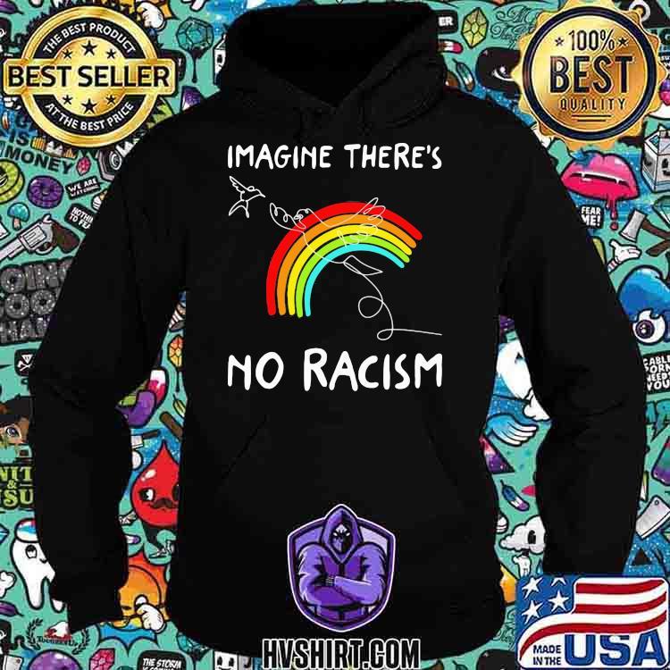 Imagine There's No Racism Rainbow Bird Shirt Hoodie