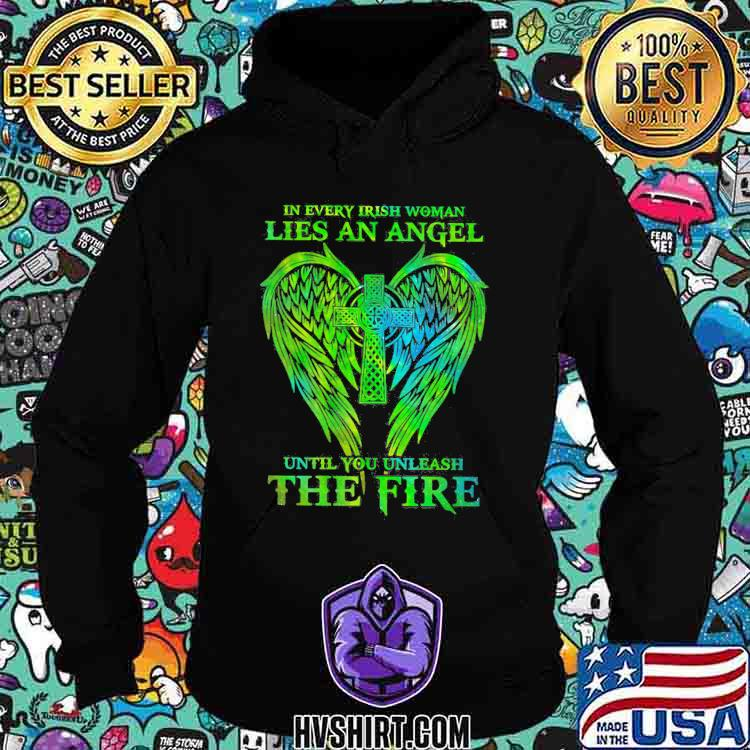 In Every Irish Woman Lies An Angel Until You Unleash The Fire Jesus Shirt Hoodie