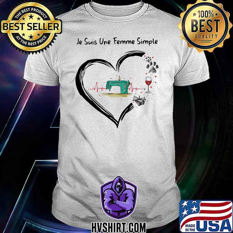 Je suis une femme simple Sewing and Wine Dog Shirt