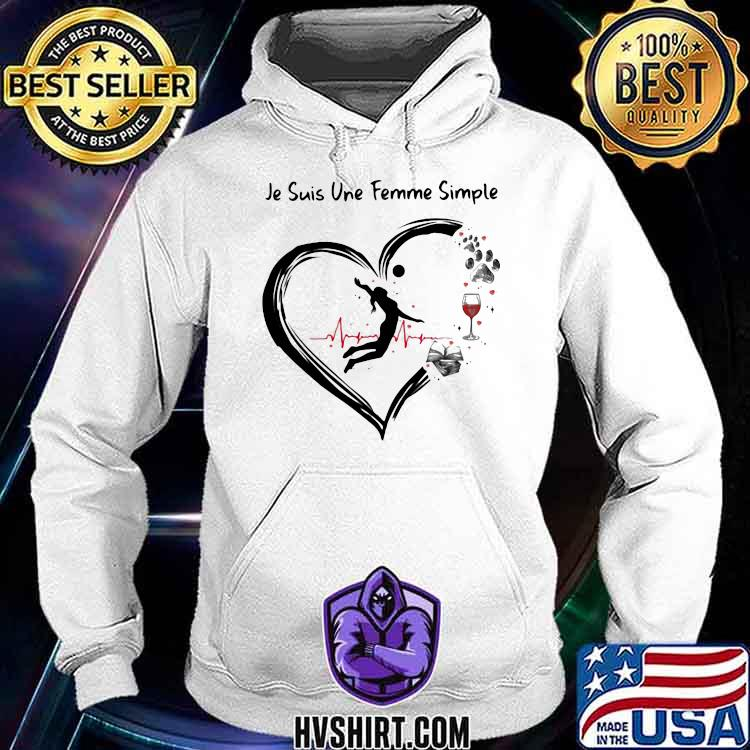 Je suis une femme simple Volleybal and Wine Dog Shirt Hoodie