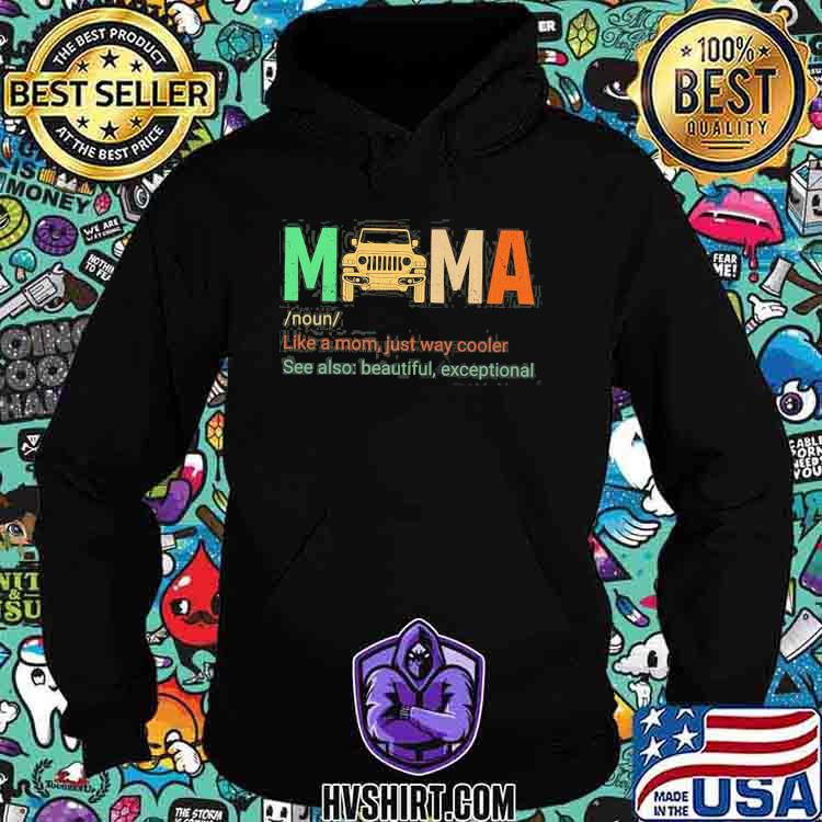 Mama Like a Mom Just Way Cooler See Also Beautiful Exceptional Shirt Hoodie