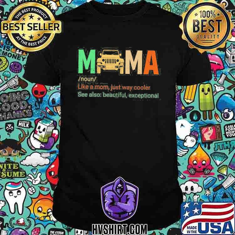 Mama Like a Mom Just Way Cooler See Also Beautiful Exceptional Shirt