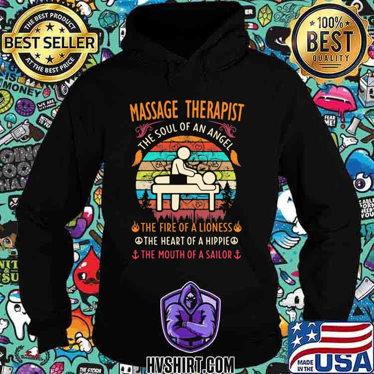 Massage Therapist The Soul Of An Angle The Fire Of A Lioness The Heart Of a Hippie The Mouth Of A Sailor Vintage Shirt Hoodie