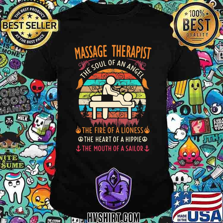 Massage Therapist The Soul Of An Angle The Fire Of A Lioness The Heart Of a Hippie The Mouth Of A Sailor Vintage Shirt