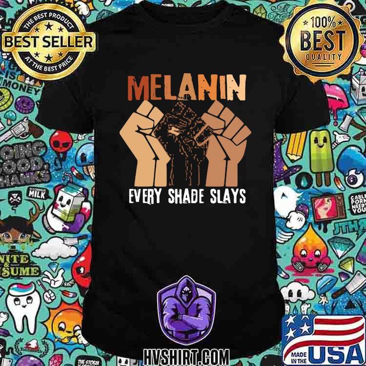 Melanin Every Shade Slays Shirt