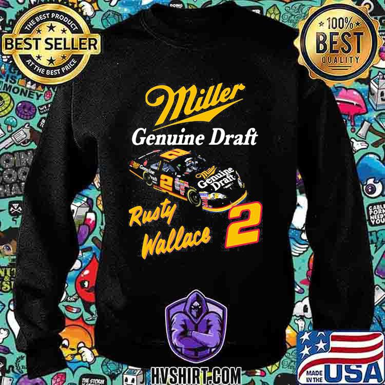 Miller Genuine Draft Rusty Wallace Shirt Sweatshirt
