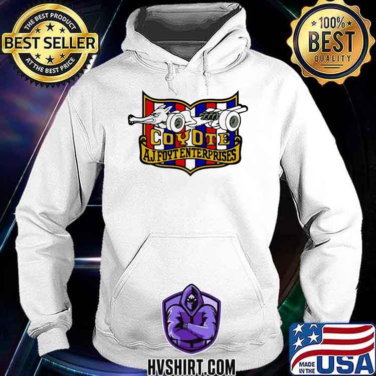 Nascar Foyt Coyote Aj Foyt Enter Prises Shirt Hoodie