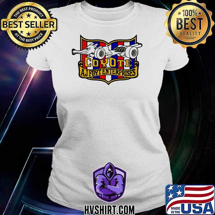 Nascar Foyt Coyote Aj Foyt Enter Prises Shirt Ladiestee