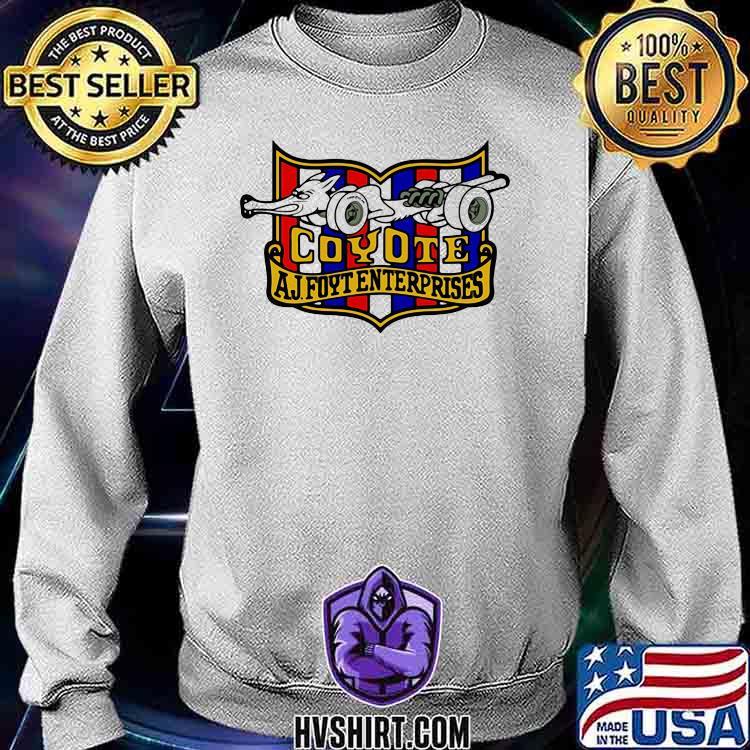 Nascar Foyt Coyote Aj Foyt Enter Prises Shirt Sweatshirt