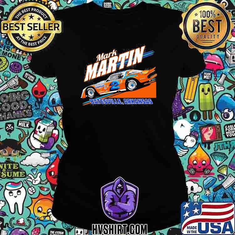 Nascar Mark Martin Bastesville Arkansas Shirt Ladiestee