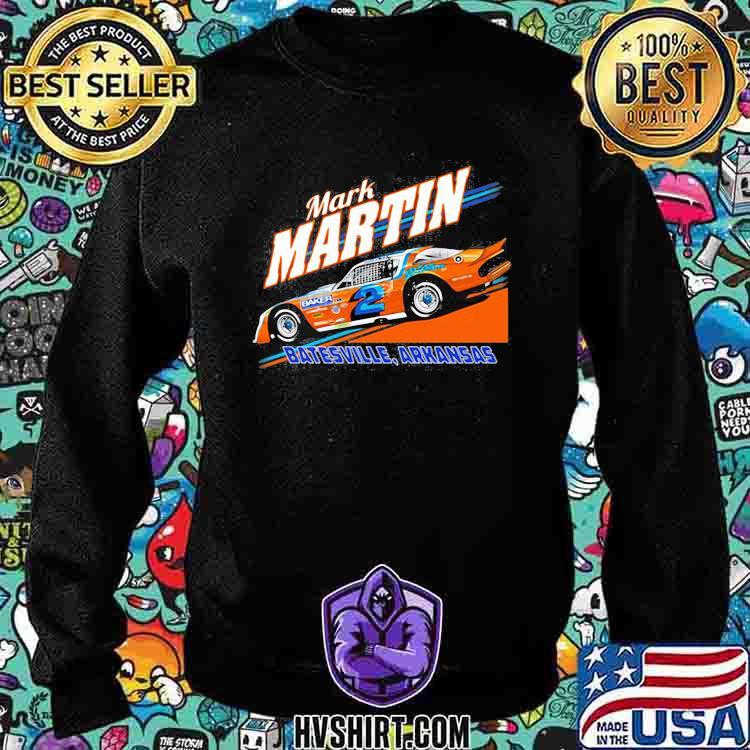 Nascar Mark Martin Bastesville Arkansas Shirt Sweatshirt
