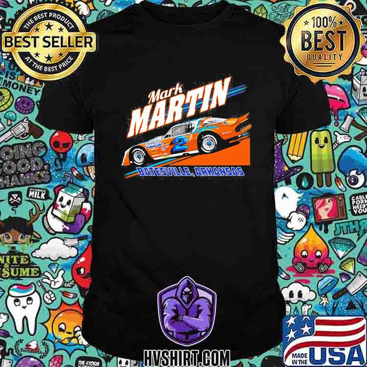 Nascar Mark Martin Bastesville Arkansas Shirt