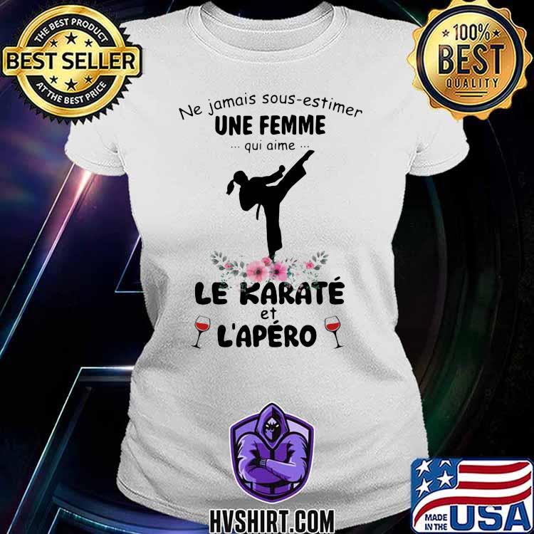 Ne jamais sous estimer une femme qui aime le karate et l'apero wine flower Ladiestee