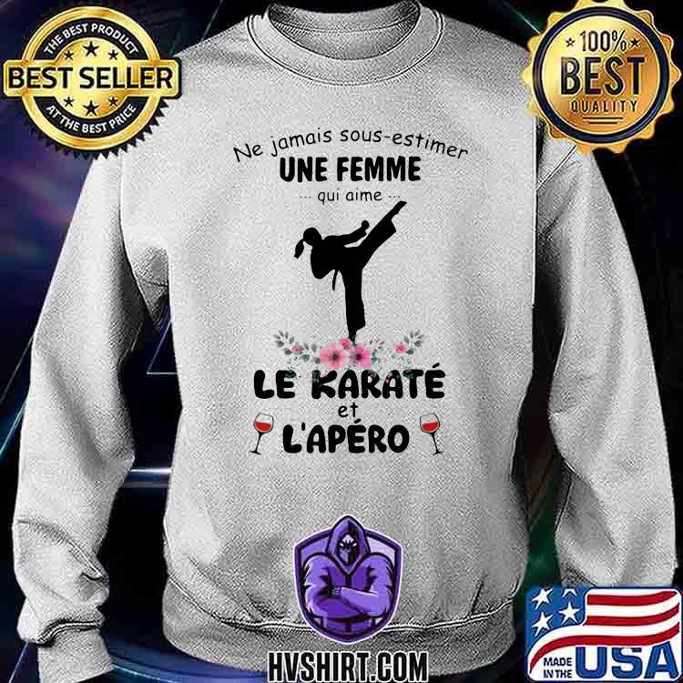 Ne jamais sous estimer une femme qui aime le karate et l'apero wine flower Sweatshirt