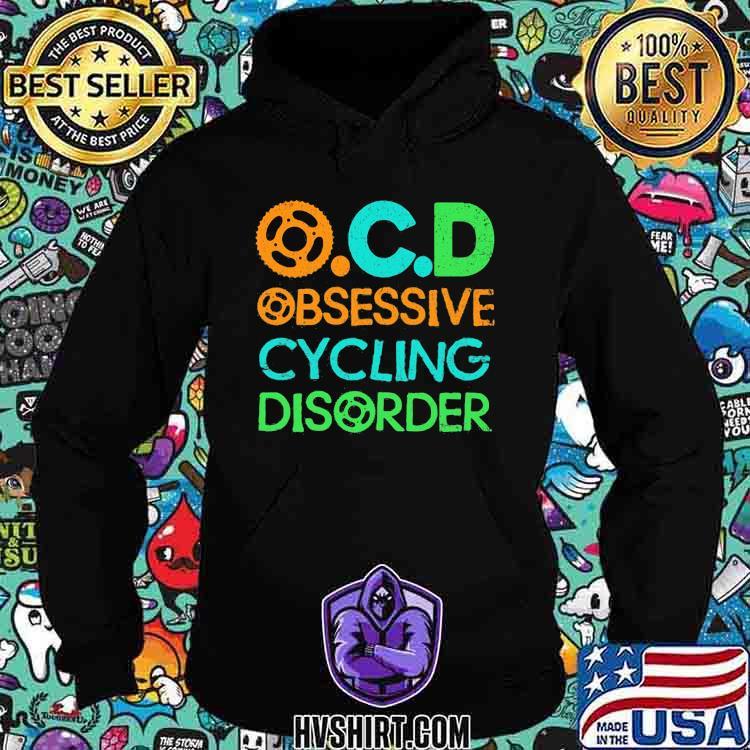 OCD Obsessive Cycling Disorder Shirt Hoodie