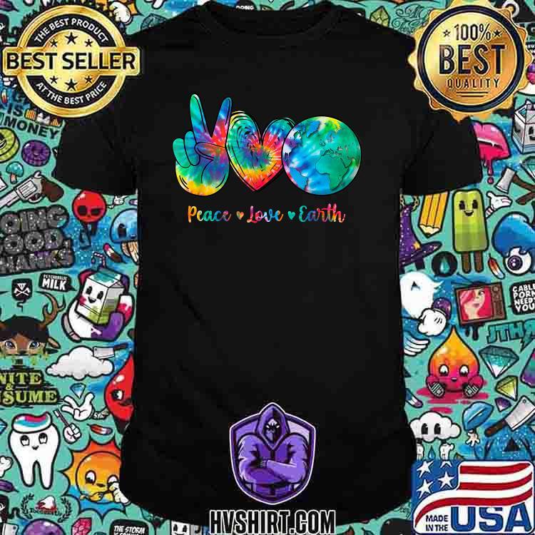 Peace Love Earth Day Tie Dye Hippie Watercolor Shirt