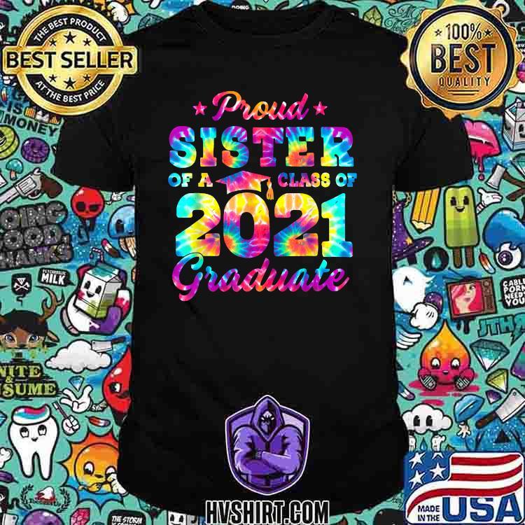 Proud Sister of a Class of 2021 Graduate Senior 2021 Watercolor Shirt
