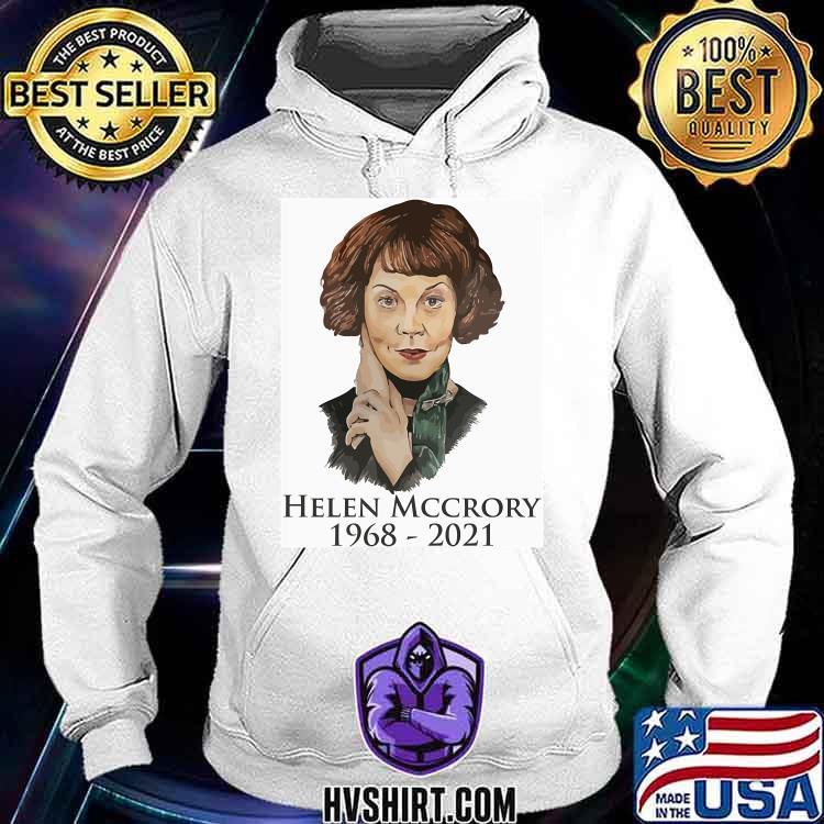 RIP Helen 1968 2021 Shirt Hoodie