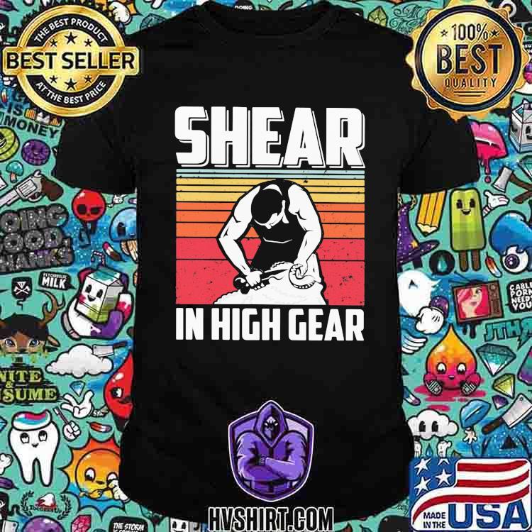 Shear In High Gear Vintage shirt