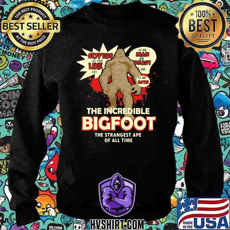 The Incredible Bigfoot The Strangest Ape Of All Time Shirt Sweatshirt