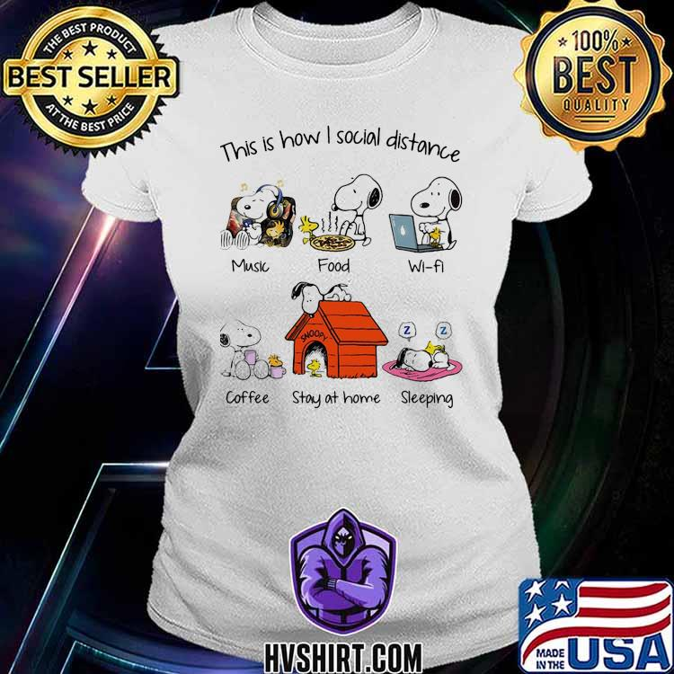 This I Show I Social Distance Music Food Wifi Coffee Stay At Home Sleeping Snoopy Shirt Ladiestee