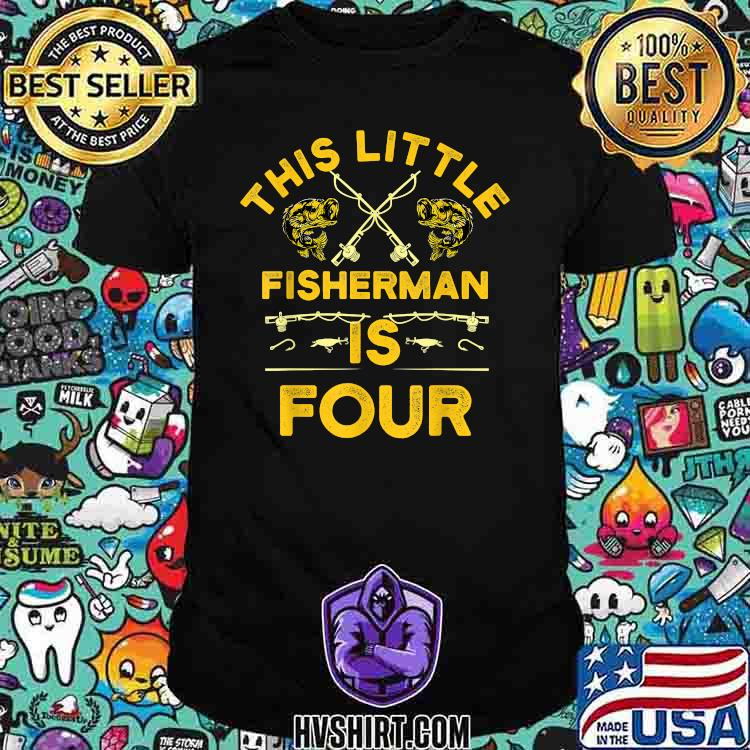 This Little Fisherman Is Four Shirt