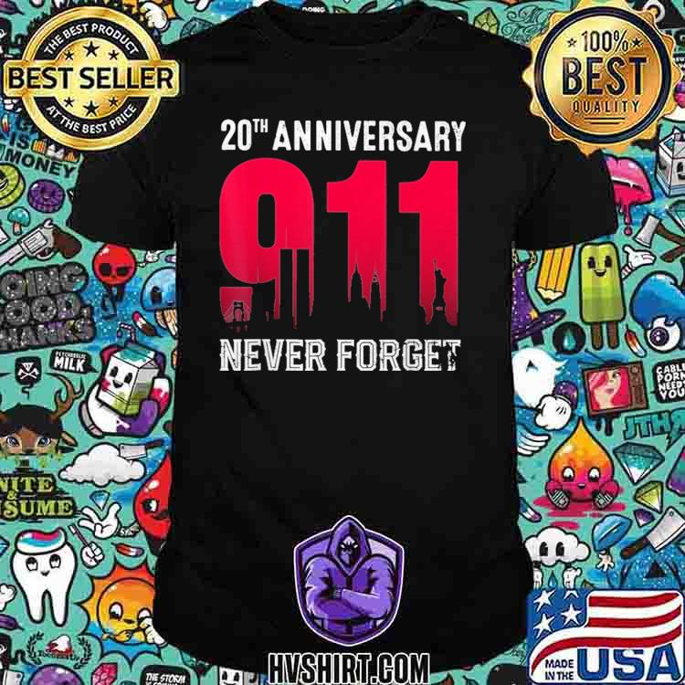 20Th Anniversary 9 11 Never Forget Firefighter Shirt Masswerks Store