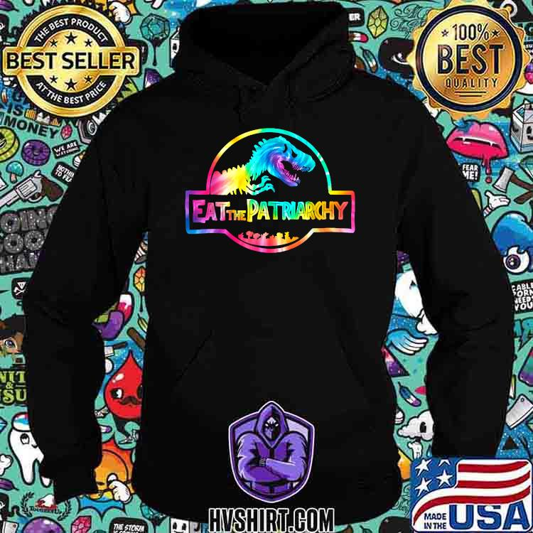 Dinosaur Eat The Patriarchy T-Shirt Hoodie